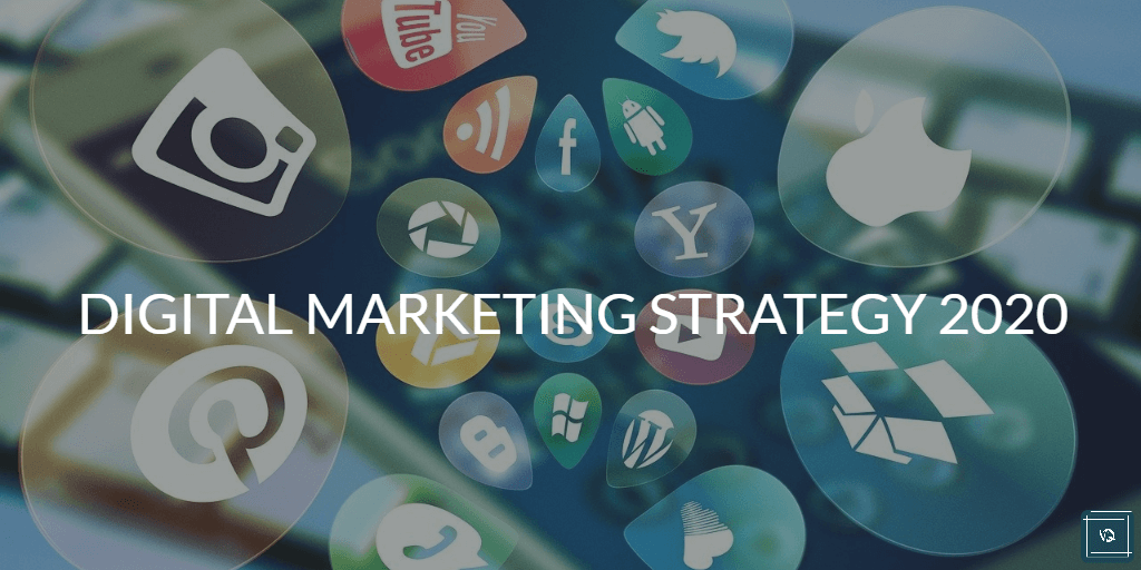 Top 10 Digital Marketing Strategies For Business in 2020